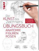 Cover-Bild zu Die Kunst des Zeichnens - Anatomie Figuren Posen Übungsbuch von frechverlag