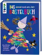 Cover-Bild zu Das einmal-rund-ums-Jahr Bastelbuch von frechverlag