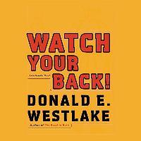 Cover-Bild zu Westlake, Donald E.: Watch Your Back!