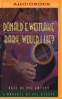 Cover-Bild zu Westlake, Donald E.: Baby, Would I Lie