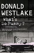 Cover-Bild zu E. Westlake, Donald: What's So Funny?