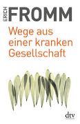 Cover-Bild zu Wege aus einer kranken Gesellschaft von Fromm, Erich