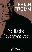 Cover-Bild zu Politische Psychoanalyse (eBook) von Fromm, Erich