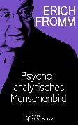 Cover-Bild zu Psychoanalytisches Menschenbild (eBook) von Fromm, Erich