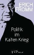 Cover-Bild zu Politik im Kalten Krieg (eBook) von Fromm, Erich