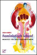 Cover-Bild zu Feministisch leben! (eBook) von Ahmed, Sara