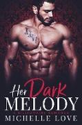 Cover-Bild zu Her Dark Melody: A Billionaire Romance (Season of Desire, #3) (eBook) von Love, Michelle
