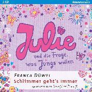 Cover-Bild zu Julie und die Frage, was Jungs wollen (Audio Download) von Düwel, Franca