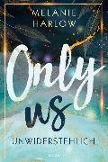 Cover-Bild zu Only Us - Unwiderstehlich von Harlow, Melanie