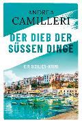Cover-Bild zu Der Dieb der süßen Dinge von Camilleri, Andrea