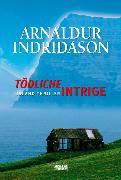 Cover-Bild zu Tödliche Intrige von Indriðason, Arnaldur
