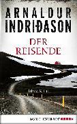 Cover-Bild zu Der Reisende (eBook) von Indriðason, Arnaldur
