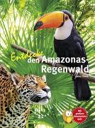 Cover-Bild zu Entdecke den Amazonas-Regenwald von Prof. Dr. Staeck, Lothar