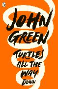Cover-Bild zu Turtles All the Way Down von Green, John