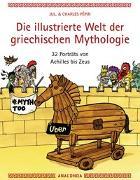 Cover-Bild zu Die illustrierte Welt der griechischen Mythologie von Pépin, Charles