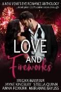 Cover-Bild zu Love and Fireworks: a New Year's Eve Romance Anthology (eBook) von Quinn, Stella