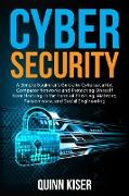 Cover-Bild zu Cybersecurity: A Simple Beginner's Guide to Cybersecurity, Computer Networks and Protecting Oneself from Hacking in the Form of Phishing, Malware, Ransomware, and Social Engineering (eBook) von Kiser, Quinn