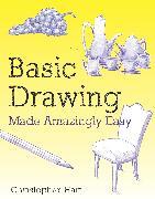 Cover-Bild zu Basic Drawing Made Amazingly Easy (eBook) von Hart, Christopher