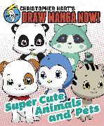 Cover-Bild zu Supercute Animals and Pets: Christopher Hart's Draw Manga Now! (eBook) von Hart, Christopher