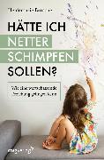 Cover-Bild zu Hätte ich netter schimpfen sollen? (eBook) von Brosche, Heidemarie