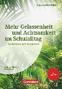 Cover-Bild zu Mehr Gelassenheit und Achtsamkeit im Schulalltag (2. Auflage), So können wir es packen, Buch von Brosche, Heidemarie