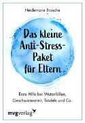 Cover-Bild zu Das kleine Anti-Stress-Paket für Eltern von Brosche, Heidemarie