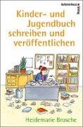 Cover-Bild zu Kinder- und Jugendbuch schreiben & veröffentlichen von Brosche, Heidemarie