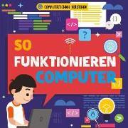 Cover-Bild zu So funktioneren Computer von Dickmann, Nancy