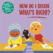 Cover-Bild zu How do I decide what's right? von Dickmann, Nancy