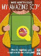 Cover-Bild zu Magic Magnifying Glass: My Amazing Body von Dickmann, Nancy