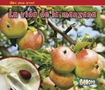Cover-Bild zu La Vida de la Manzana = The Life of an Apple von Dickmann, Nancy