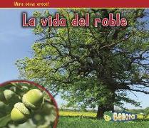 Cover-Bild zu La Vida del Roble = The Life of an Oak Tree von Dickmann, Nancy