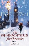 Cover-Bild zu Ein Weihnachtskuss für Clementine (eBook) von Swan, Karen