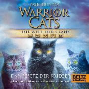 Cover-Bild zu Warrior Cats - Die Welt der Clans: Das Gesetz der Krieger (Audio Download) von Hunter, Erin