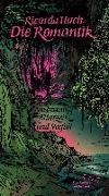 Cover-Bild zu Die Romantik. Ausbreitung, Blütezeit und Verfall von Huch, Ricarda