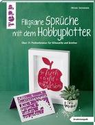 Cover-Bild zu Filigrane Sprüche mit dem Hobbyplotter (kreativ.kompakt) von Dornemann, Miriam