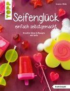 Cover-Bild zu Seifenglück einfach selbstgemacht (kreativ.kompakt.) von Wicke, Susanne