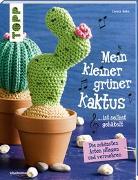 Cover-Bild zu Mein kleiner grüner Kaktus ist selbst gehäkelt (kreativ.kompakt.) von Behn, Carola