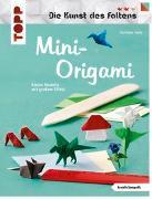 Cover-Bild zu Mini-Origami (Die Kunst des Faltens) (kreativ.kompakt) von Saile, Christian