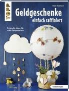Cover-Bild zu Geldgeschenke einfach raffiniert (kreativ.kompakt) von Kaufmann, Birgit