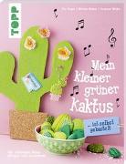 Cover-Bild zu Mein kleiner grüner Kaktus ist selbst gebastelt