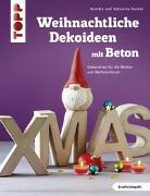Cover-Bild zu Weihnachtliche Dekoideen mit Beton (kreativ.kompakt.) von Kunkel, Katharina