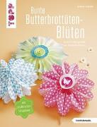Cover-Bild zu Bunte Butterbrottüten-Blüten (kreativ.kompakt.) von Schmitt, Gudrun
