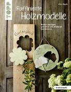 Cover-Bild zu Raffinierte Holzmodelle (kreativ.kompakt) von Rögele, Alice