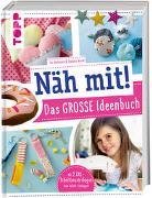 Cover-Bild zu Näh mit! Das große Ideenbuch von Andresen, Ina