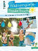 Cover-Bild zu Das Wasserspiele-Bastelbuch (eBook) von Andresen, Ina