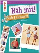 Cover-Bild zu Näh mit! Mode & Accessoires von Andresen, Ina