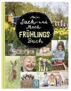 Cover-Bild zu Mein Sach- und Mach-Frühlings-Buch von Kastenhuber, Bobby (Hrsg.)