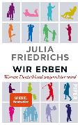 Cover-Bild zu Wir Erben (eBook) von Friedrichs, Julia