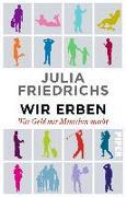Cover-Bild zu Wir Erben von Friedrichs, Julia